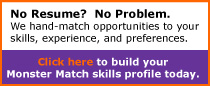 Click here to build your Monster Match skills profile today.