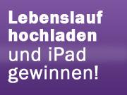 Lebenslauf hochladen und iPad gewinnen!