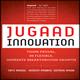 Jugaad Innovation: Think Frugal, Be Flexible, Generate Breakthrough Growth by Navi Radjou, Jaideep Prabhu and Simone Ahuja