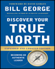 Discover Your True North, Expanded and Updated Edition by Bill George