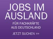 Jobs im Ausland für Fachkräfte aus Deutschland