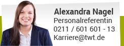 Alexandra Nagel, Telefon: 0211 / 601 601 - 13, karriere@twt.de