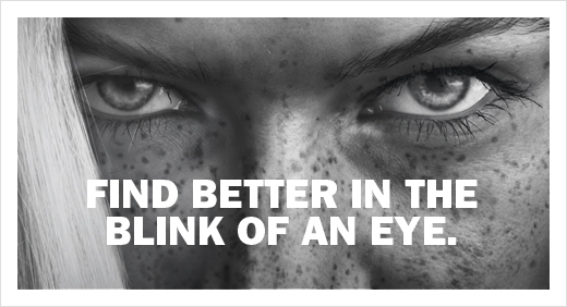 Find Better in the Blink of an Eye