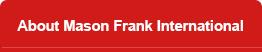 About Mason Frank International