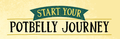 Start your Potbelly Journey