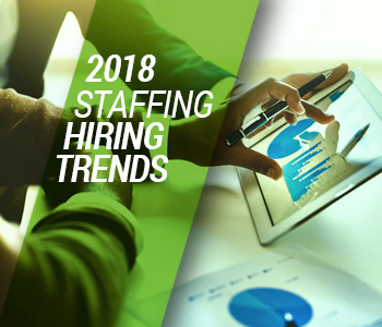 Hiring Trends 2018: What's Ahead for Staffing Firms?