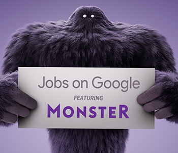 Monster's Partnership with Google is Good News for You