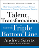 Talent, Transformation, and the Triple Bottom Line, by Andrew W. Savitz with Karl Weber