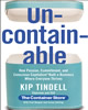 Uncontainable: How Passion, Commitment, and Conscious Capitalism Built a Business Where Everyone Thrivesby Kip Tindell