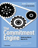 The Commitment Engine: Making Work Worth It by John Janstch