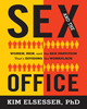Sex and the Office: Women, Men and the Sex Partition that's Dividing the Workplaceby Kim Elsesser