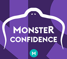 #MonsterConfidence