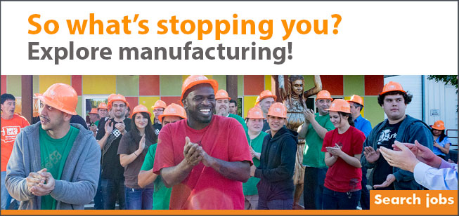 "Large group of workers with orange hardhats clapping. ""So what's stopping you? Explore manufacturing!"" Search jobs."