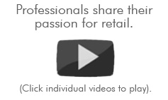 Professionals share their passion for retail.